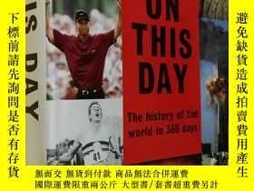 二手書博民逛書店英文原版罕見On This Day,the history of the world in 366 days by