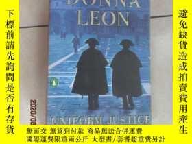 二手書博民逛書店英文書罕見: DONNA LEON UNIFORM JUSTICE 共294頁 32開 詳見圖片Y15969