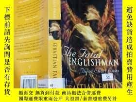 二手書博民逛書店外文書《罕見THE FATAL ENGLISHMAN》 新e架3層Y163703
