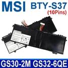 MSI BTY-S37 10pins 4芯 . 電池 GS30-2M MS-13F1 GS32-6QE MS-13F2