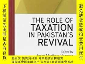二手書博民逛書店The罕見Role Of Taxation In Pakistan s Revival-稅收在巴基斯坦復興中的作用