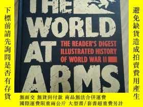 二手書博民逛書店英文精裝原版THE罕見WORLD AT ARMS THE READER S DIGEST ILLUSTRATED
