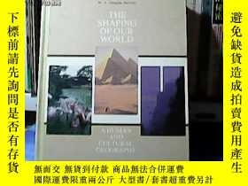 二手書博民逛書店THE罕見SHAPING OF OUR WORLD A HUMA