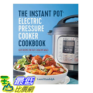 [106美國直購] 2017美國暢銷書 The Instant Pot Electric Pressure Cooker Cookbook:Easy Recipes for Fast & Healthy Meals