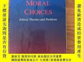 二手書博民逛書店Moral罕見Choices Ethical Theories & ProblemsY445475 Josep