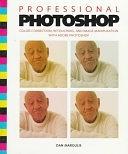 二手書 Professional Photoshop: Color Correction, Retouching, and Image Manipulation with Adobe Photosh R2Y 0471018732