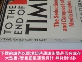 二手書博民逛書店英文原版罕見To the End of Time: The Seduction and Conquest of a