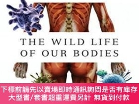 二手書博民逛書店The罕見Wild Life Of Our BodiesY464532 Dr. Rob Dunn Harper