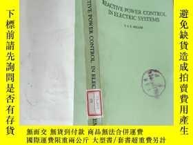 二手書博民逛書店REACTIVE罕見POWER CONTROL IN ELECTRIC SYSTEMS (電力系統無功功率控制 英