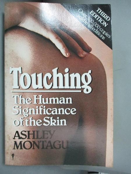 【書寶二手書T5/保健_HIY】Touching: The Human Significance of the Skin_Montagu, Ashley