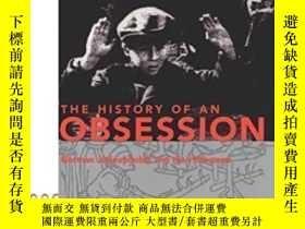 二手書博民逛書店The罕見History Of An Obsession-癡迷的歷史Y436638 Klaus P. Fisc
