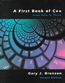二手書博民逛書店 《A First Book of C++: From Here to There》 R2Y ISBN:0534368018│Pws Publishing Company