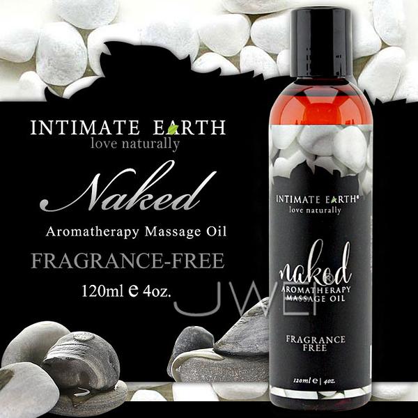 傳說情趣~傳說情趣~美國Intimate-Earth.Naked 芳香按摩油-無香味(120ml)