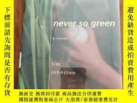 二手書博民逛書店Never罕見So GreenY12800 Tim Johnst