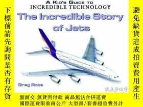 二手書博民逛書店The罕見Incredible Story of Jets (Kids Guide to Incredible T