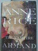 【書寶二手書T1/原文小說_DKK】The Vampire Armand_Rice, Anne