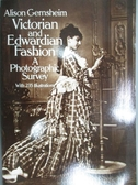 【書寶二手書T6/攝影_XBB】Victorian and Edwardian Fashion: A Photograp