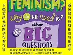 二手書博民逛書店What罕見Is Feminism? Why Do We Need It? And Other Big Quest