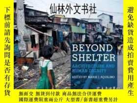 二手書博民逛書店【罕見】2011年出版 Beyond Shelter: Arch