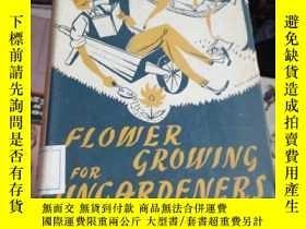 二手書博民逛書店flower罕見growing for ungardenersY26220 見圖 見圖 出版1963