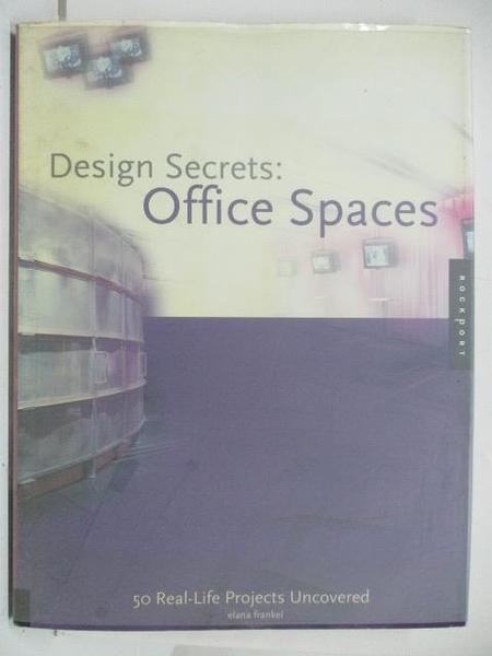 【書寶二手書T9/設計_DVE】Design Secrets:Office Spaces