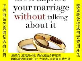 二手書博民逛書店How罕見To Improve Your Marriage Without Talking About ItY