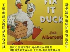 二手書博民逛書店fix罕見it duck 英語平裝Y237603 jez alborough