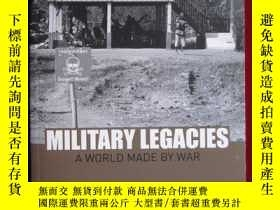 二手書博民逛書店Military罕見Legacies: A World Made