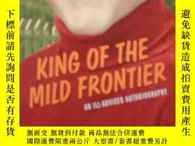 二手書博民逛書店King罕見of the Mild Frontier: An I