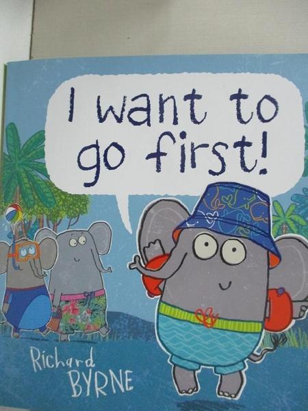 【書寶二手書T4/原文小說_DQ9】I Want to Go First!_Byrne, Richard