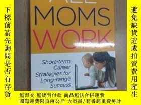 二手書博民逛書店All罕見Moms Work 16開 外文原版 247頁Y15969 Sharon Reed Abboud 見