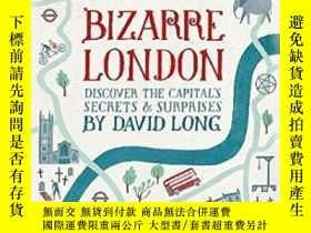 二手書博民逛書店Bizarre罕見London-奇怪的倫敦Y436638 Professor David Long Const