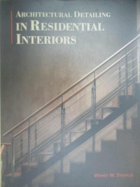 【書寶二手書T5/設計_DO1】Architectural Detailing In Residential Interiors