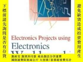 二手書博民逛書店Electronics罕見Projects Using Electronics Workbench-使用Elect