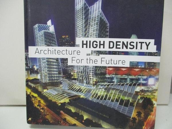 【書寶二手書T5/建築_DW4】High density edition 2010―architecture for the futu_エデュアルド・ブロート