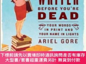 二手書博民逛書店How罕見To Become A Famous Writer Before You re DeadY25517