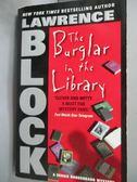 【書寶二手書T4/原文小說_HIO】The Burglar in the Library_Block, Lawrence