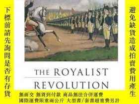二手書博民逛書店The罕見Royalist Revolution 英文原版 王權派的革命:美國建國的一種解讀 歷史Y33573