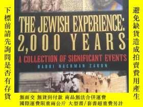 二手書博民逛書店THE罕見JEWISH EXPERIENCE:2000YEARS A COLLECTION OF SIGNIFIC