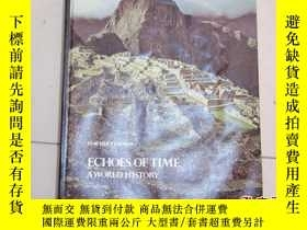 二手書博民逛書店ECHOES罕見OF TIME A WORLD HISTORY(