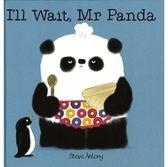 ILL WAIT MR PANDA 英文繪本~主題品格教育~中譯熊貓先生我願意等