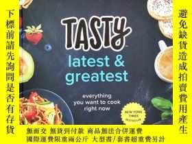 二手書博民逛書店Tasty罕見Latest and Greatest: Everything You Want to Cook R