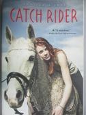 【書寶二手書T6/原文小說_GTC】Catch Rider_Lyne, Jennifer H.