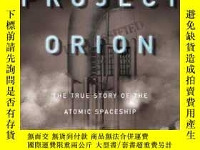 二手書博民逛書店Project罕見Orion: The True Story of the Atomic Spaceship-獵戶