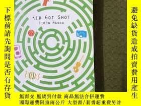 二手書博民逛書店KID罕見GOT SHOT SIMON MASONY304560