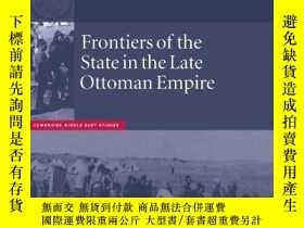 二手書博民逛書店Frontiers罕見Of The State In The Late Ottoman EmpireY2562