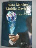 【書寶二手書T9/網路_WGD】Data Mining Mobile Devices_Mena, Jesus
