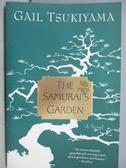 【書寶二手書T6/原文小說_MEK】The Samurai s Garden_Gail Tsukiyama