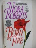 【書寶二手書T5/原文小說_ABF】Born in Fire_Nora Roberts