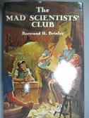 【書寶二手書T6/百科全書_HNM】The Mad Scientists' Club_Brinley, Bertrand